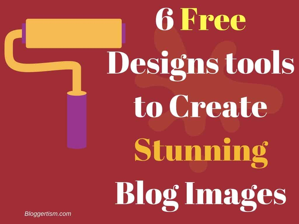 6 Free Design Tools to Create Stunning Images for Blog Posts