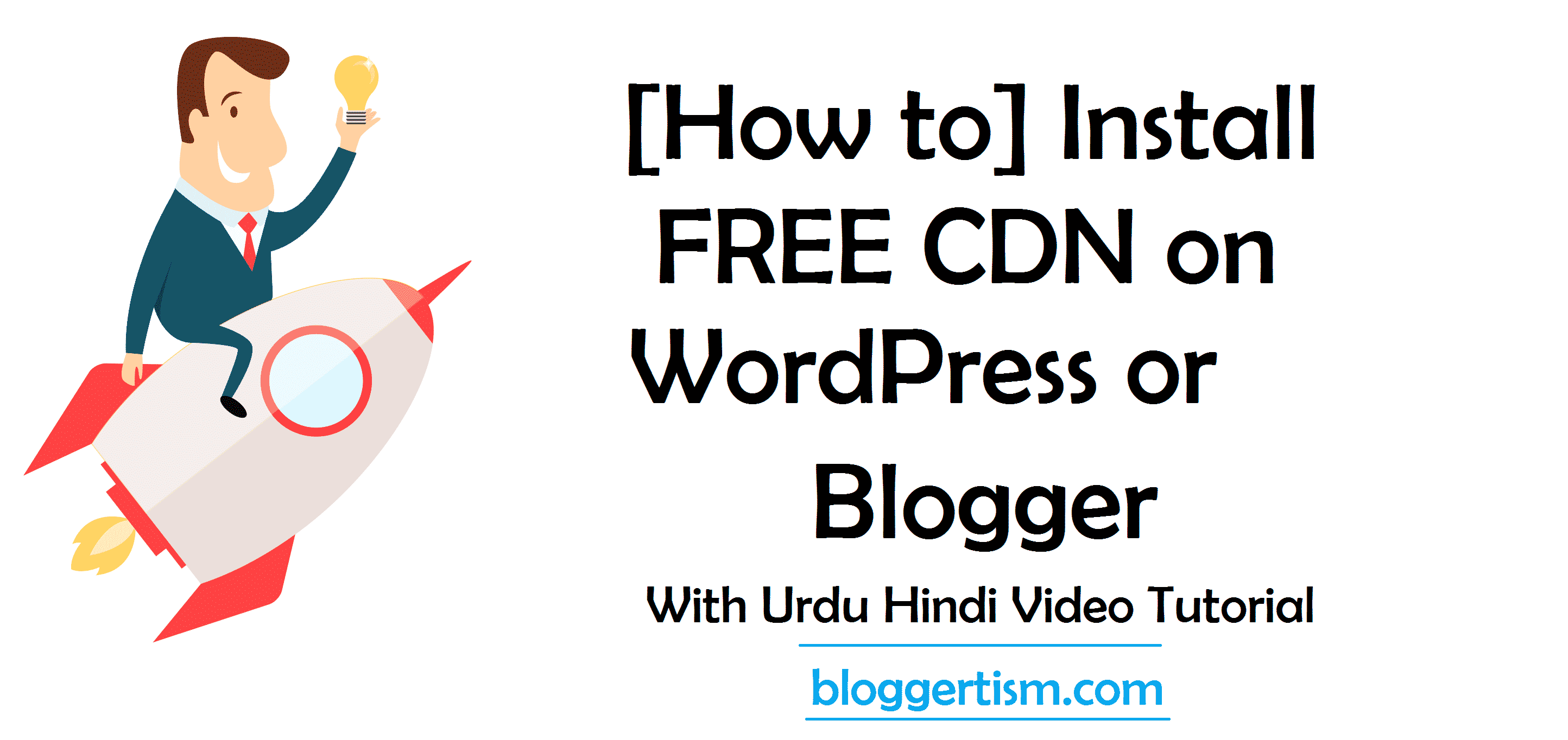How to install free CDN on WordPress or Blogger