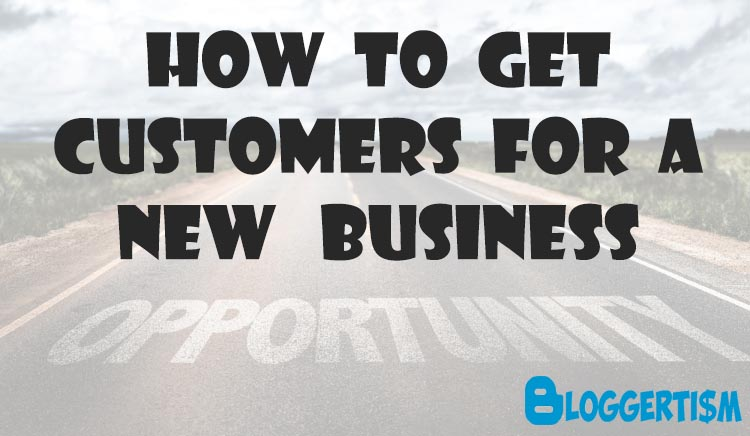 how-to-get-customers-for-a-new-business